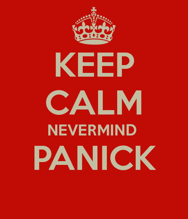 keep-calm-nevermind-panick-