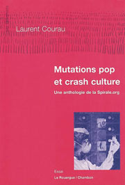 mutations_pop_et_crash_culture_une_anthologie_de_la_spirale.org20100424